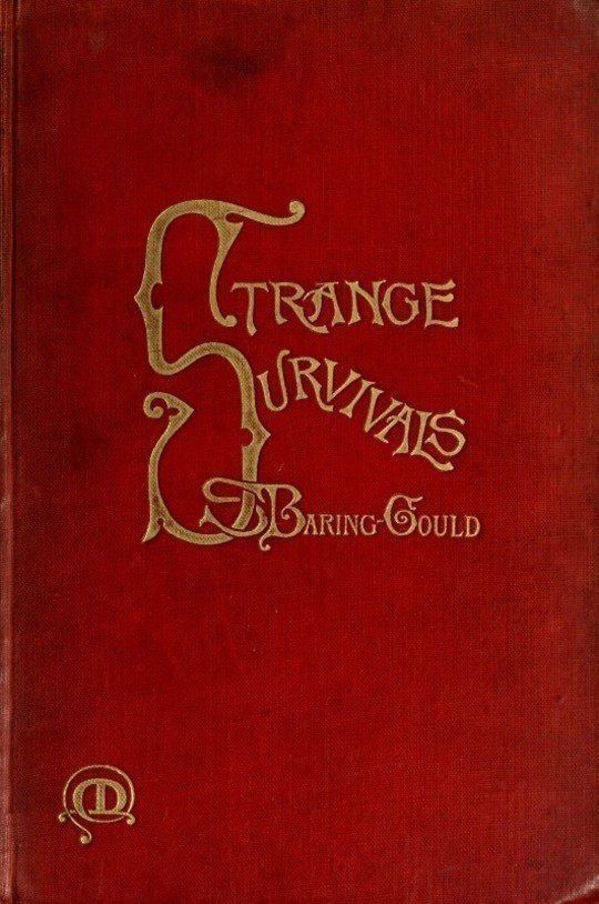 Strange Survivals Some Chapters in the History of Man