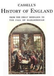 Cassell's History of England. Vol III From the Great Rebellion to the Fall of Marlborough.