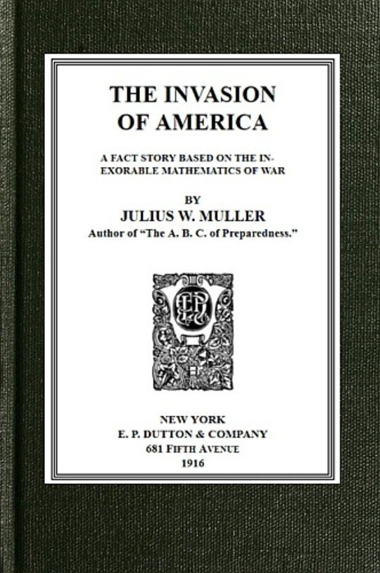 The Invasion of America a fact story based on the inexorable mathematics of war