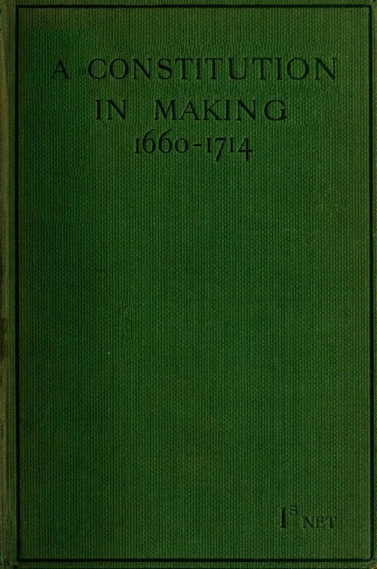 A Constitution in Making (1660-1714)