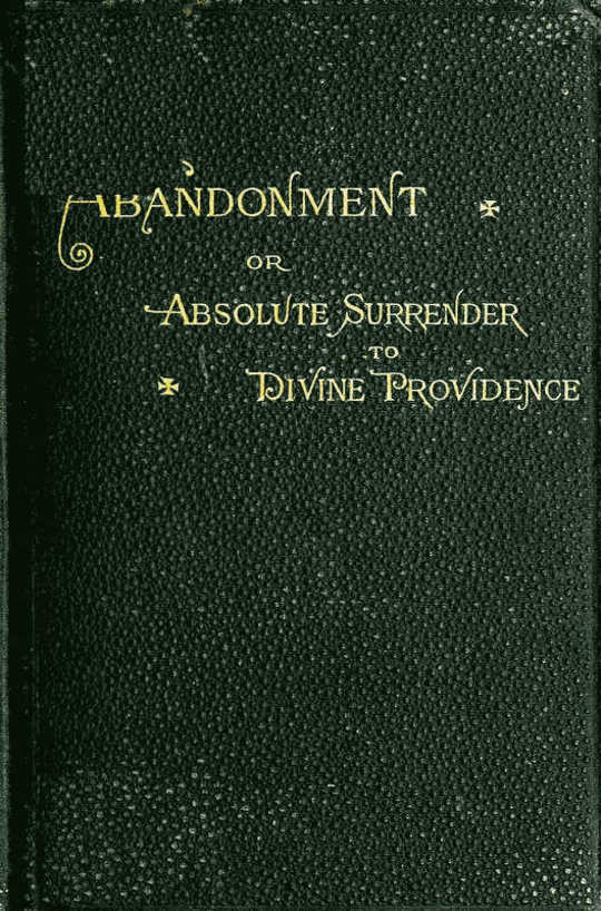 Abandonment or Absolute Surrender to Divine Providence