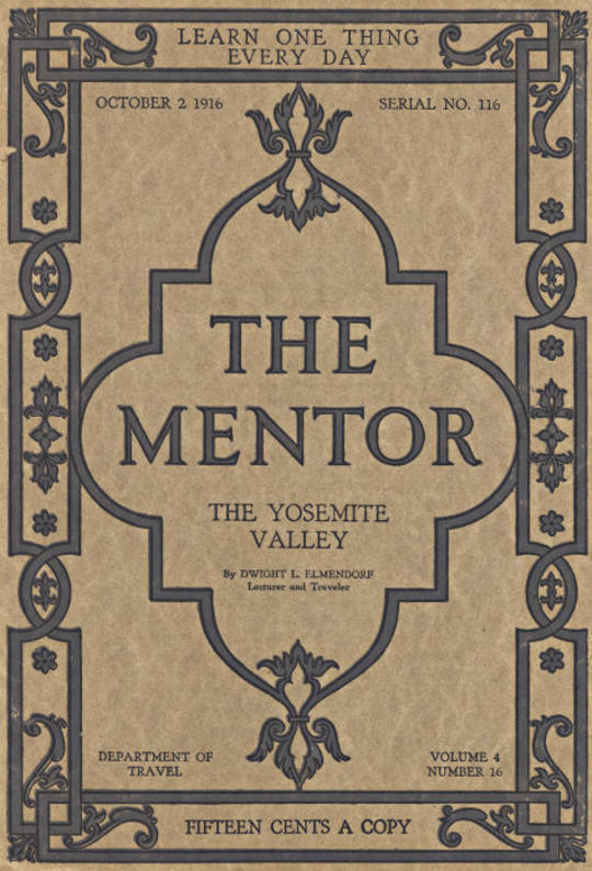 The Mentor: The Yosemite Valley, Vol 4, Num. 16, Serial No. 116, October 2, 1916