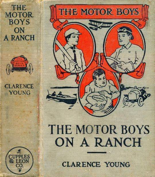 The Motor Boys on a Ranch or, Ned, Bob and Jerry Among the Cowboys