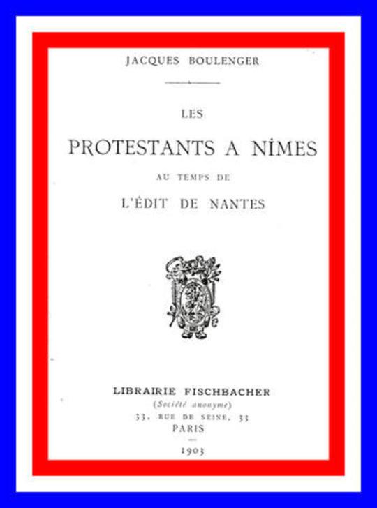 Les protestants à Nimes au temps de l'édit de Nantes