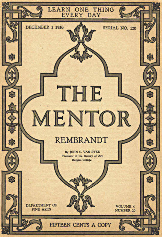 The Mentor: Rembrandt, Vol. 4, Num. 20, Serial No. 120, December 1, 1916