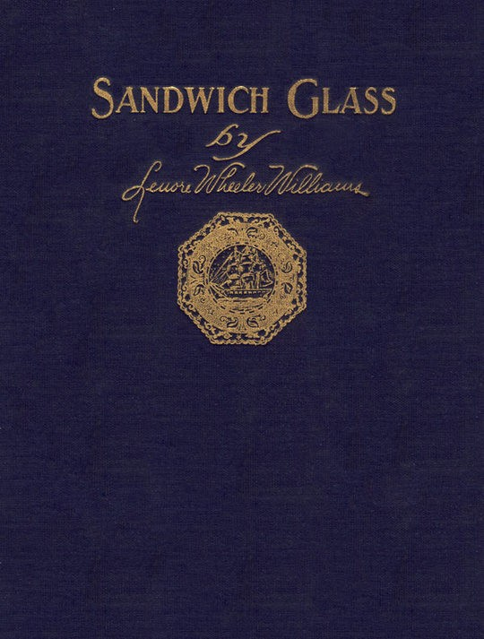 Sandwich Glass A Technical Book for Collectors