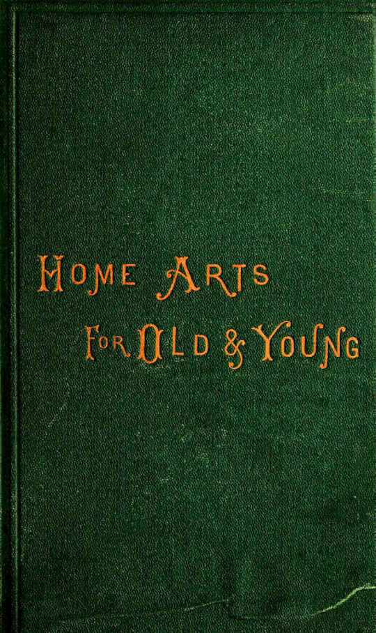Home Arts for Old and Young