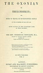 The Oxonian in Thelemarken, volume 1 (of 2) or, Notes of travel in south-western Norway in the summers of 1856 and 1857. With glances at the legendary lore of that district.