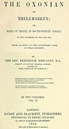 The Oxonian in Thelemarken, volume 2 (of 2) or, Notes of travel in south-western Norway in the summers of 1856 and 1857. With glances at the legendary lore of that district.