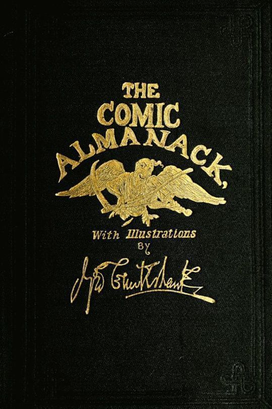 The Comic Almanack, Volume 2 (of 2) An Ephemeris in Jest and Earnest, Containing Merry Tales, Humerous Poetry, Quips, and Oddities