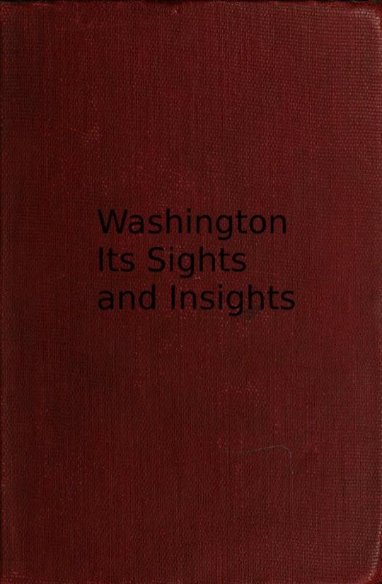 Washington, its sights and insights 1909