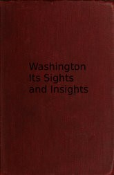 Washington, its sights and insights 1909