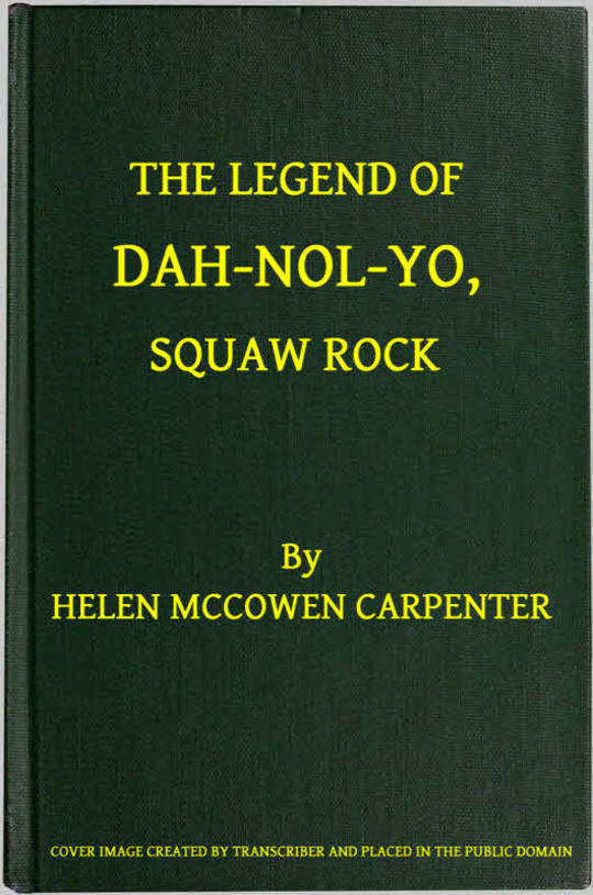 The Legend of Dah-nol-yo, Squaw Rock