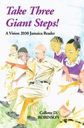 TAKE THREE GIANT STEPS! A Vision 2030 Jamaica Reader