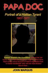 PAPA DOC Portrait of a Haitian Tyrant