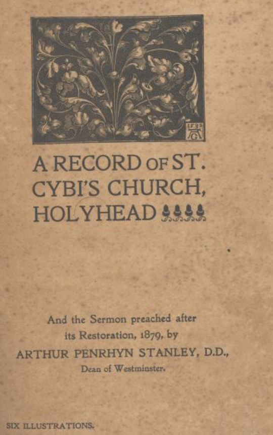 A Record of St. Cybi's Church, Holyhead and the Sermon preached after its Restoration, 1879