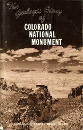 The Geologic Story of Colorado National Monument Revised Edition