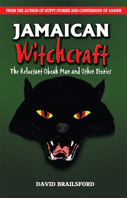 Jamaican Witchcraft: The Reluctant Obeah Man & Other Stories