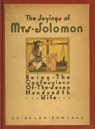 The Sayings of Mrs. Solomon being the confessions of the seven hundredth wife as revealed to Helen Rowland