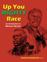 Up You Mighty Race: An Introduction to Marcus Garvey