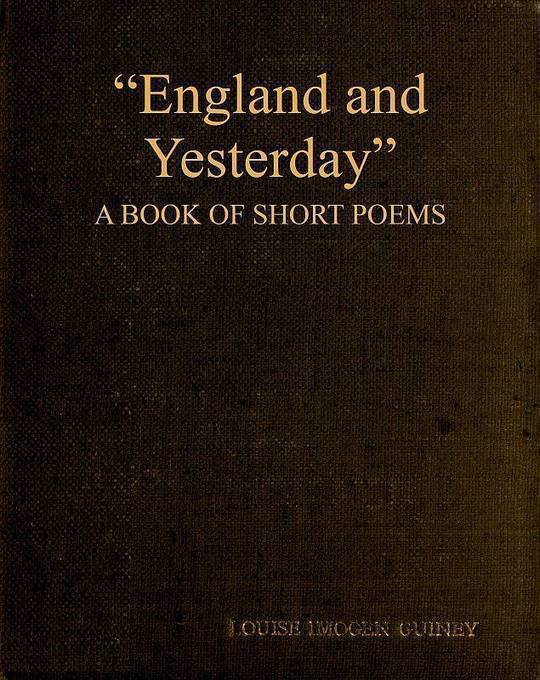 """""""England and Yesterday"""" A Book of Short Poems"""