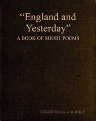 """England and Yesterday"" A Book of Short Poems"