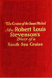 """The Cruise of the """"Janet Nichol"""" Among the South Sea Islands A Diary"""