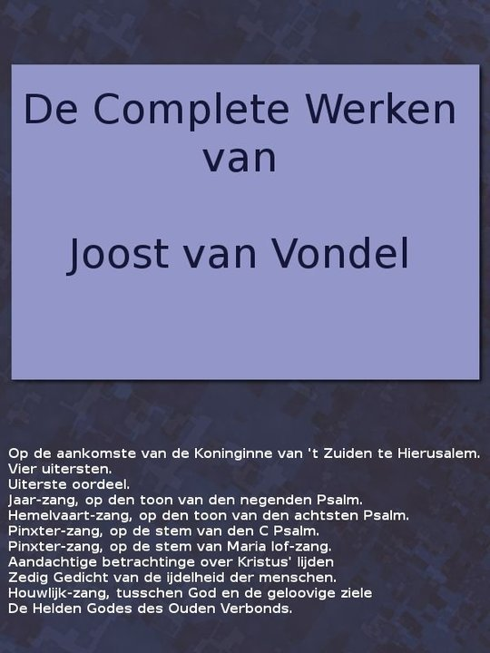 De complete werken van Joost van Vondel Met eene voorrede van H.J. Allard, leraar aan 't seminarie te Kuilenburg.