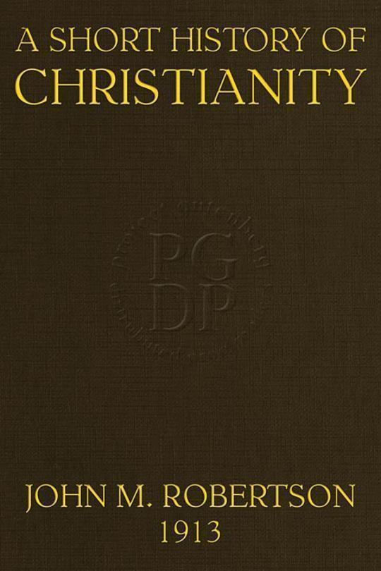 A Short History of Christianity Second Edition, Revised, With Additions