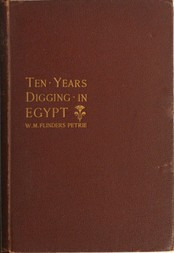 Ten years' digging in Egypt; 1881-1891