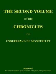 The Chronicles of Enguerrand de Monstrelet, Volume 2 (of 13) containing an account of the cruel civil wars between the houses of Orleans and Burgundy