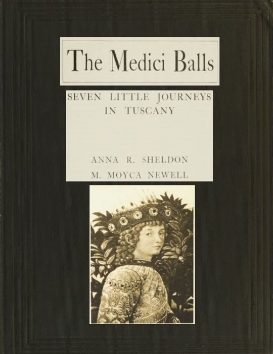 The Medici Balls Seven little journeys in Tuscany