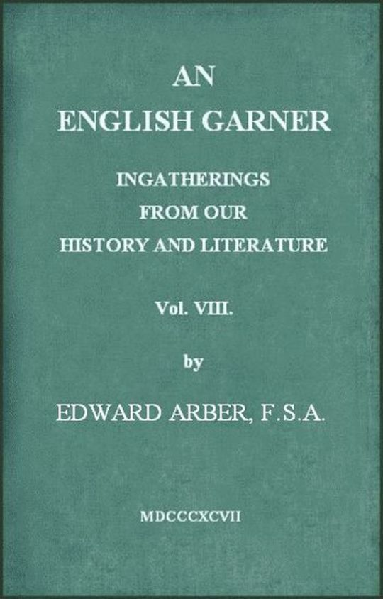 An English Garner (8 of 8) Ingatherings from our History and Literature