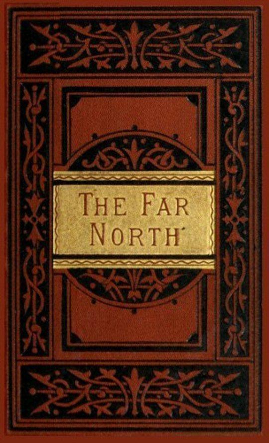The Far North Exploration in the Arctic Regions