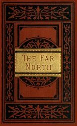 The Far North Exploration in the Arctic Regions