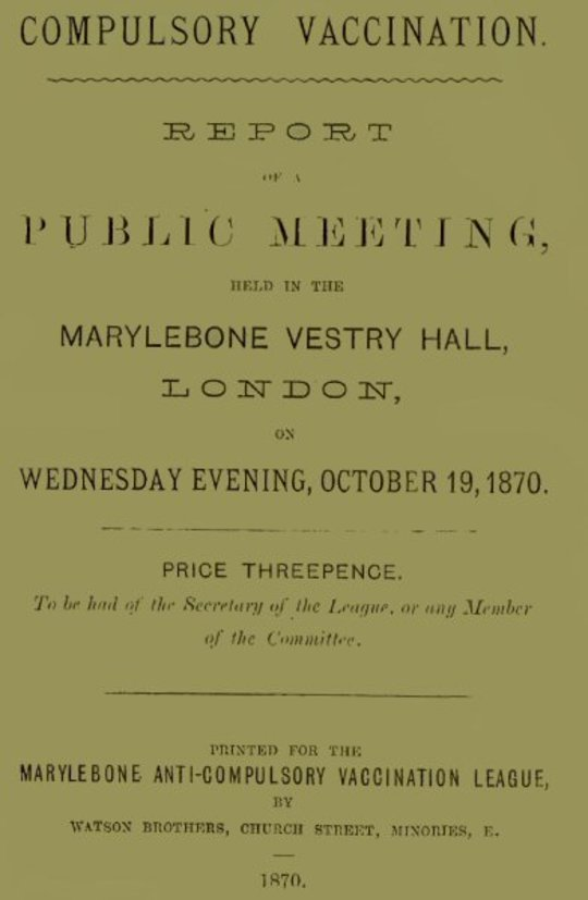 Compulsory Vaccination Report of a Public Meeting, held in the Marylebone Vestry Hall, London, on Wednesday evening, October 19, 1870.