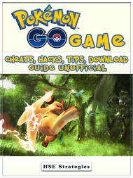 POKEMON GO GAME: CHEATS, HACKS, TIPS, DOWNLOAD GUIDE UNOFFICIAL