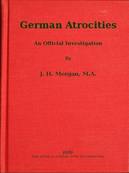 German Atrocities An Official Investigation