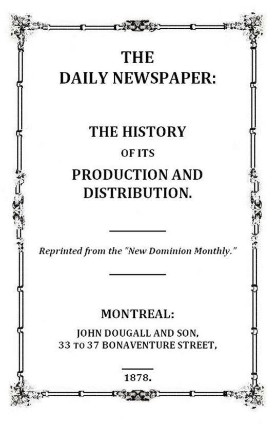 The Daily Newspaper The History of its Production and Distibution