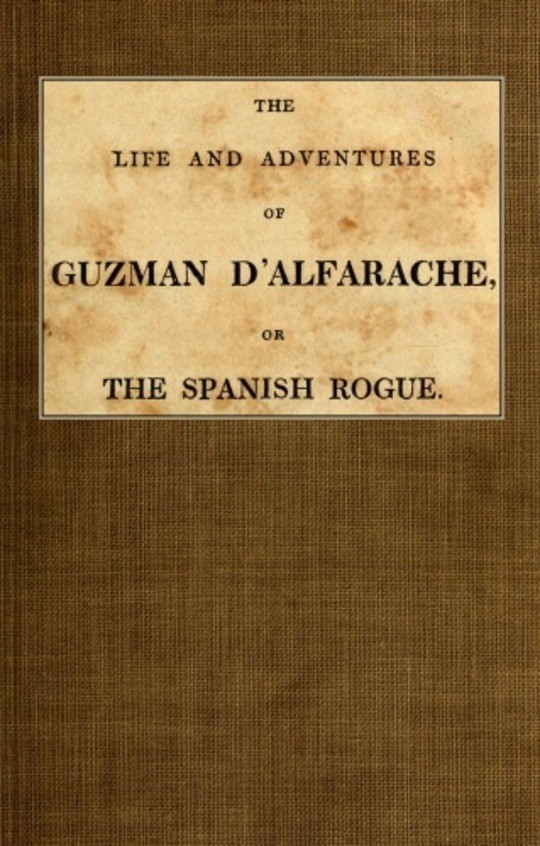 The life and adventures of Guzman D'Alfarache, or the Spanish Rogue vol. 1/3