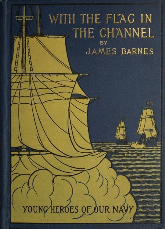 With The Flag In The Channel or, The Adventures of Captain Gustavus Conyngham