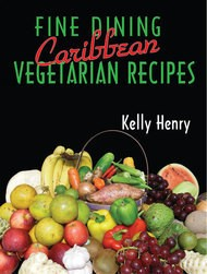Fine Dining: Caribbean Vegetarian Recipes