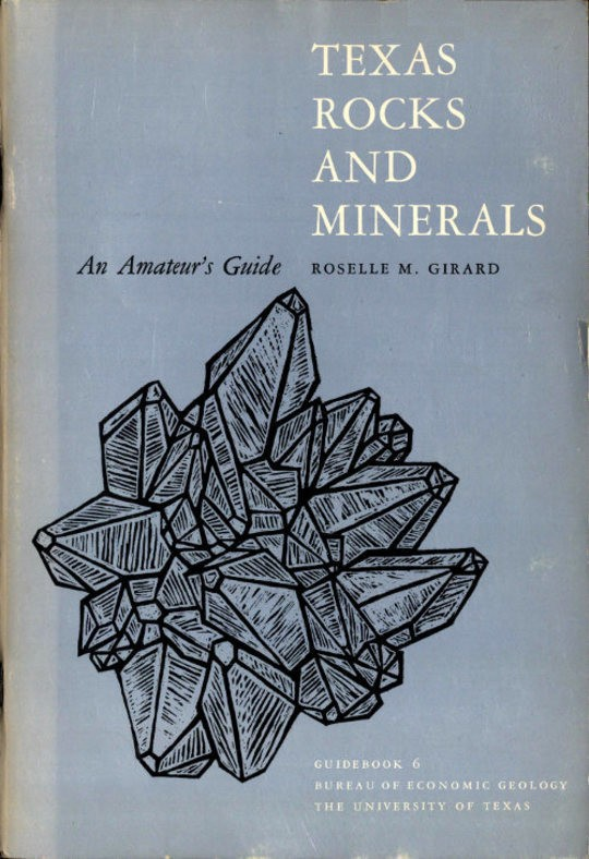Texas Rocks and Minerals An Amateur's Guide