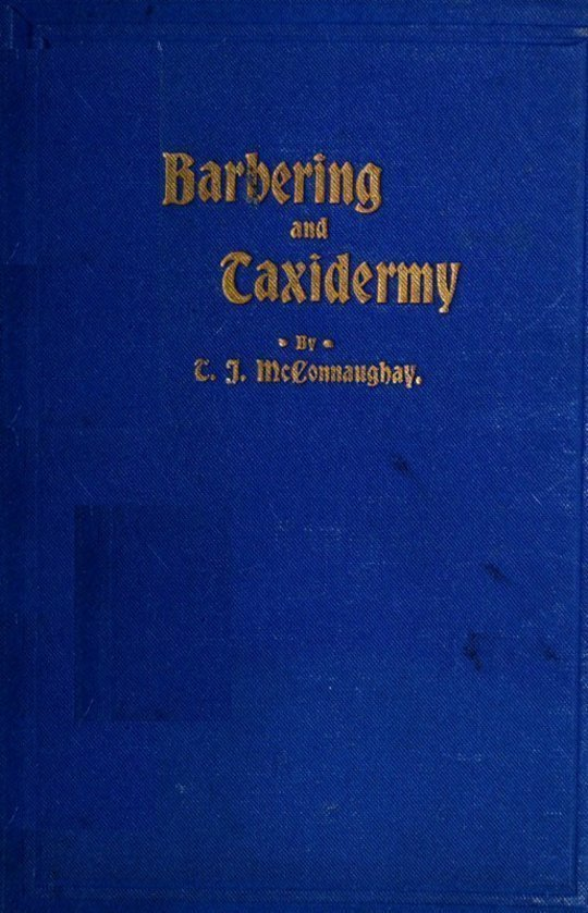 Barbers' Manual (Part 1), Text Book on Taxidermy (Part 2)