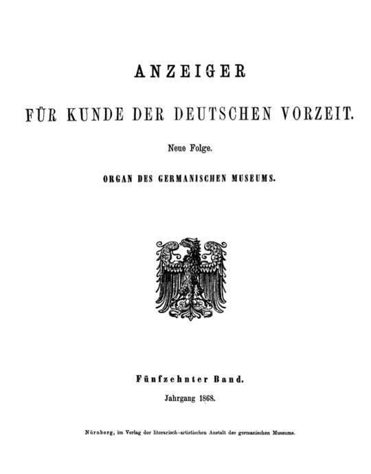 Anzeiger für Kunde der deutschen Vorzeit (1868) Neue Folge. Fünfzehnter Band.