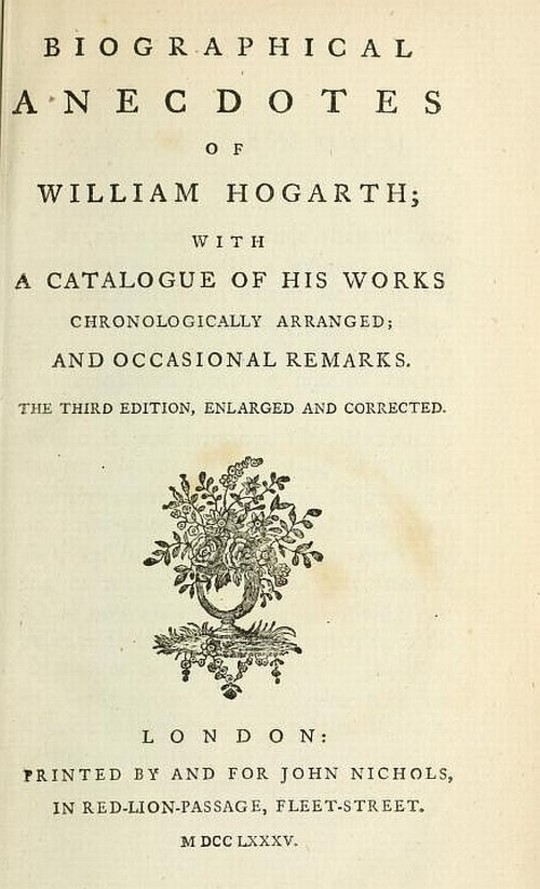 Biographical Anecdotes of William Hogarth With a Catalogue of his Works