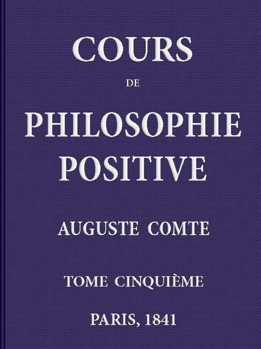 Cours de philosophie positive, vol 5/6