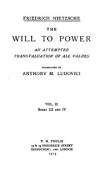 The Will to Power, Book III and IV An Attempted Transvaluation of all Values