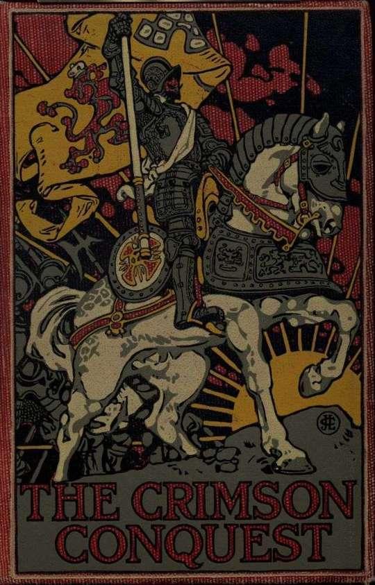 The Crimson Conquest A Romance of Pizarro and Peru
