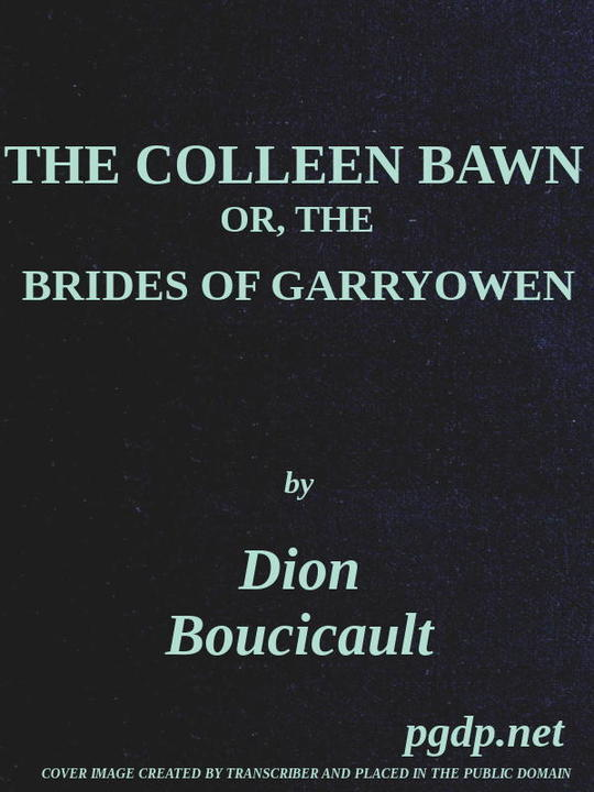 The Colleen Bawn or, the Brides of Garryowen